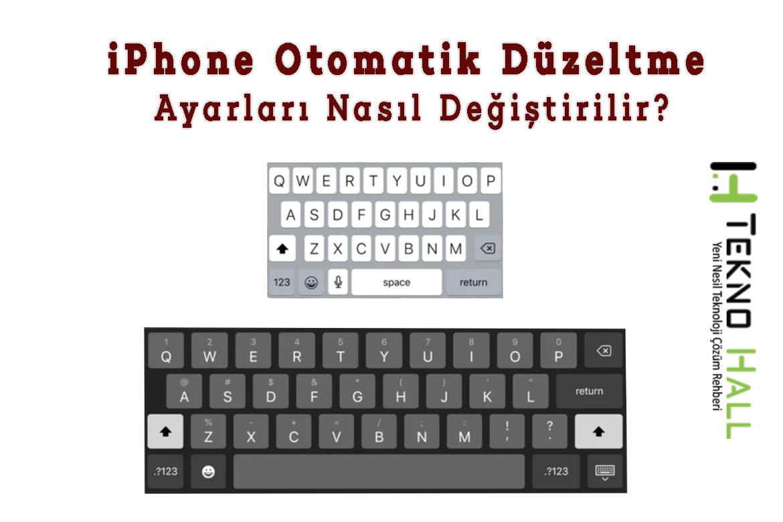 iPhone Otomatik Düzeltme Ayarları Nasıl Değiştirilir? - Teknohall